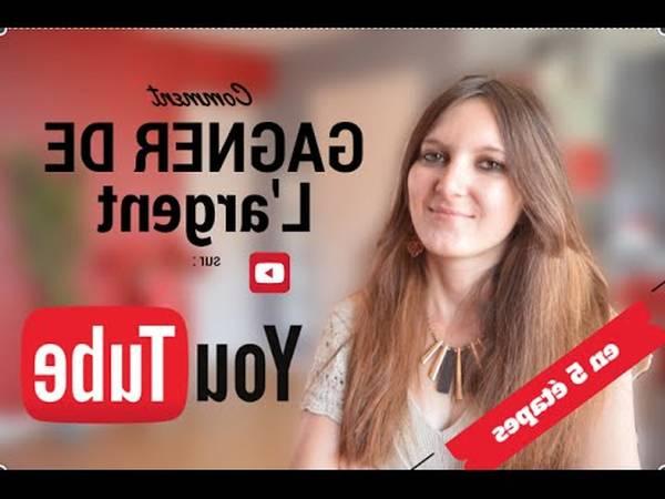 comment gagner de l'argent en publiant des vidéos sur youtube